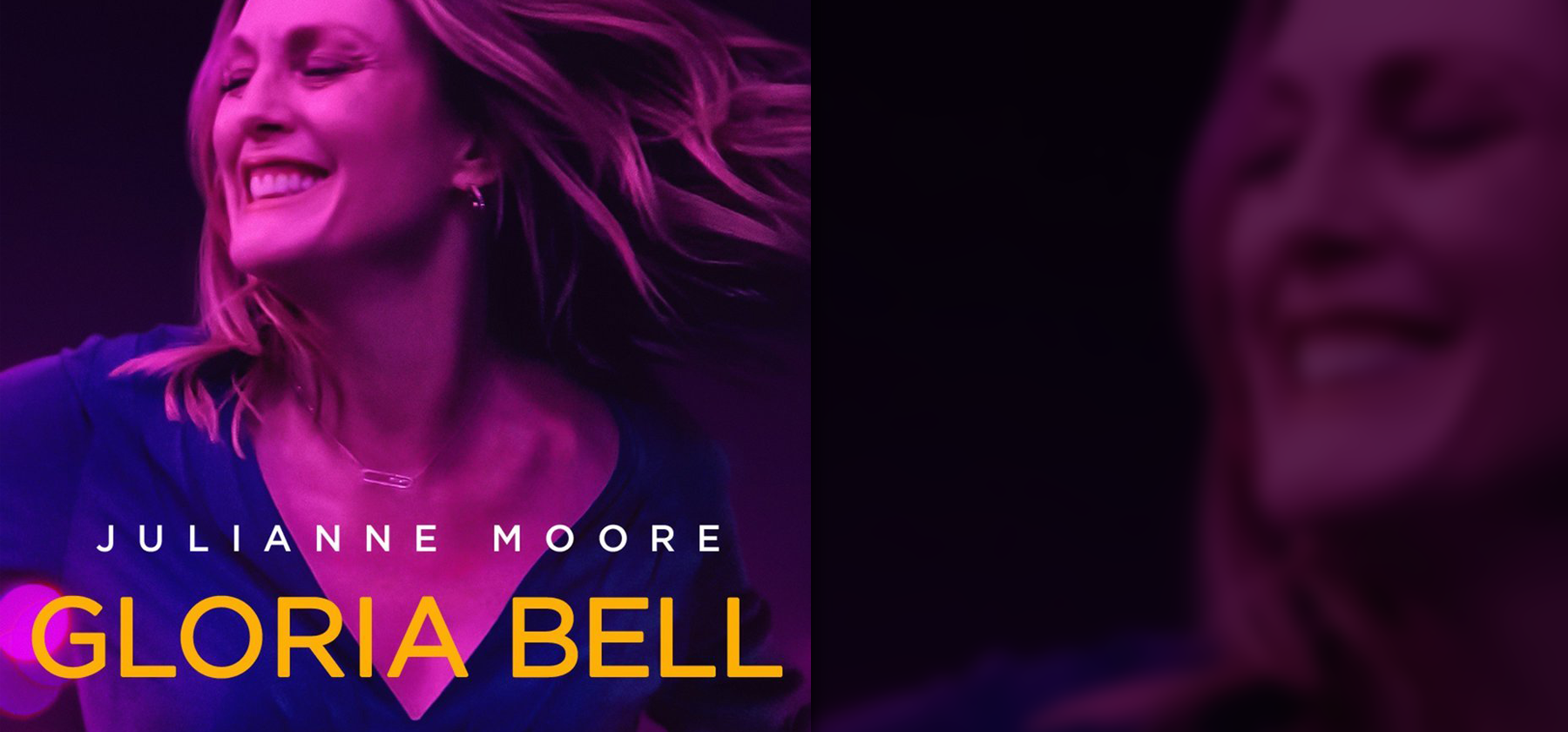 Gloria Bell – IN THEATERS NOW!
